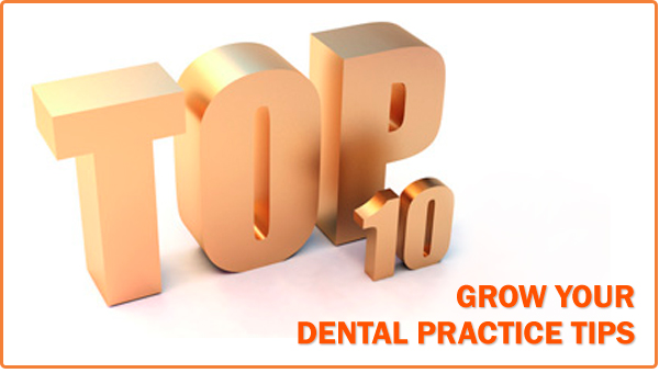 top-10-grow-dental-practice-600x340