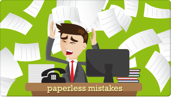 paperless mistakes